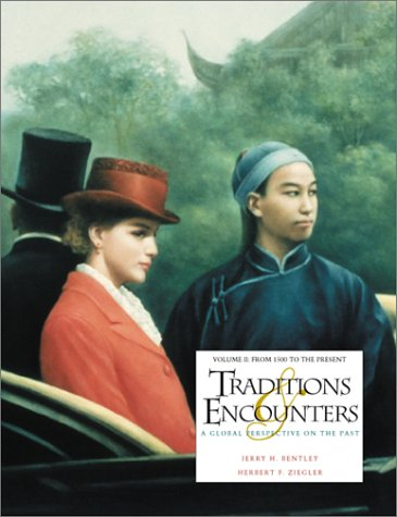 9780072512861: Traditions & Encounters: A Global Perspective on the Past - Volume II: From 1500 to the Present