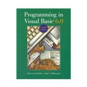 Programming in Visual Basic Version 6.0 Update Edition: A. C. Bradley Julia Case; Millspaugh