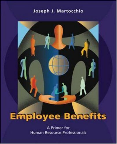 9780072515480: Employee Benefits: A Primer for Human Resource Professionals