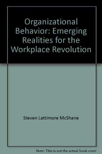 9780072518542: Organizational Behavior: Emerging Realities for the Workplace Revolution