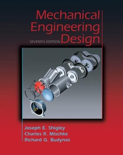 Mechanical Engineering Design (McGraw-Hill Mechanical Engineering): Shigley, Joseph, Mischke,
