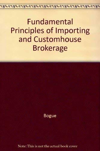 9780072521634: Fundamental Principles of Importing and Customhouse Brokerage
