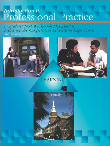 9780072523942: Introduction to Professional Practice: A Student Text/Workbook Designed to enhance the Cooperative Education Experience
