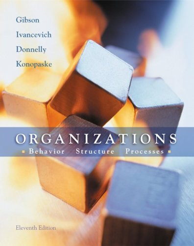 Organizations: Behavior, Structure, Processes: James L Gibson,