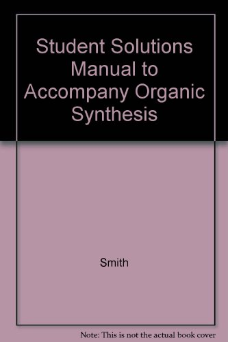 9780072525359: Organic Synthesis Solutions Manual