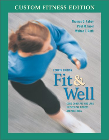9780072529784: Fit & Well: Core Concepts and Labs in Physical Fitness and Wellness Custom Fitness Edition with Daily Fitness Log