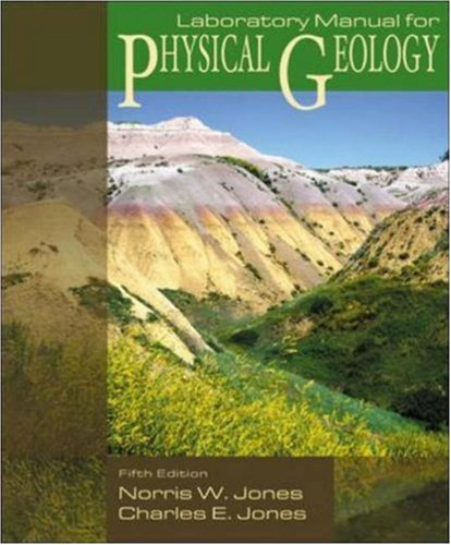 Lab Manual for Physical Geology by Jones: Norris W Jones,