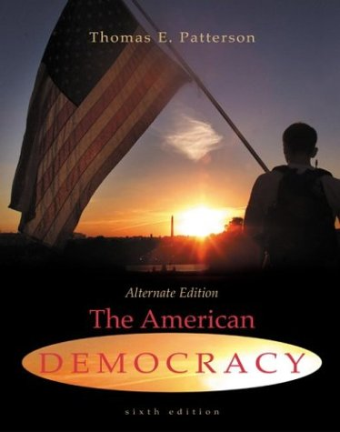 9780072535396: The American Democracy Alternate Edition w/ Powerweb; MP