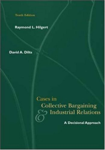 9780072537277: Cases in Collective Bargaining and Industrial Relations: A Decisional Approach