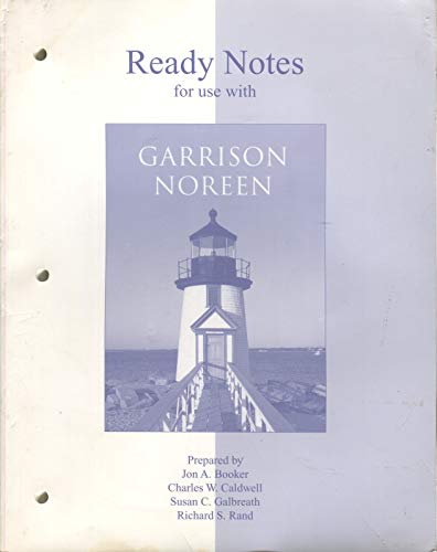 Ready Notes for use with Managerial Accounting: Ray H Garrison,