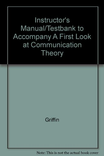 9780072539356: A First Look at Communication Theory - Instructor's Manual and Test Bank (Instructor's Manual and Test Bank to Accompany A First Look at Communcation Theory)
