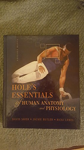 Hole's Essentials of Human Anatomy and Physiology (9780072539622) by David Shier; Jackie Butler; Ricki Lewis