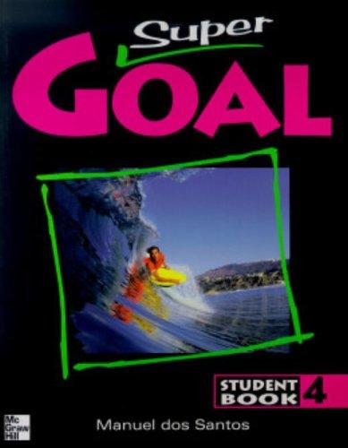 9780072543339: Super Goal: Student Book Bk. 4