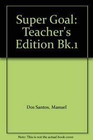 Super Goal: Teacher's Edition Bk.1: Manuel Dos Santos