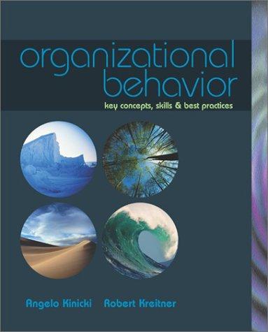 Organizational Behavior: Key Concepts, Skills & Best: Angelo Kinicki, Robert