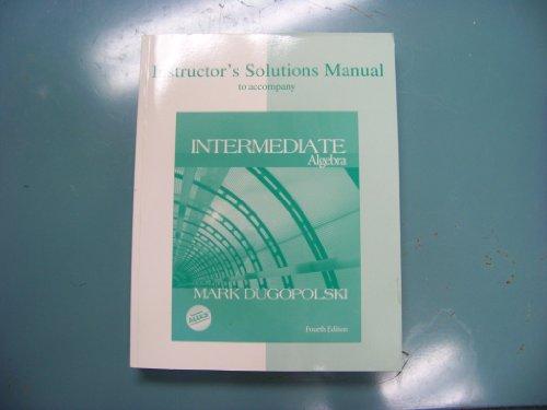 Instructor's Solutions Manual to Accompany Intermediate Algebra: Dugopolski