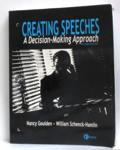 9780072546521: Creating Speeches: A Decision-Making Approach / 2nd Edition