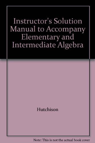 Instructor's Solution Manual to Accompany Elementary and: Hutchison