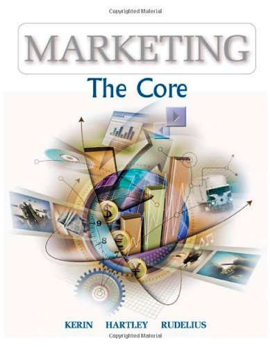 Marketing: The Core (Mcgraw-Hill/Irwin Series in Marketing): Roger A. Kerin,