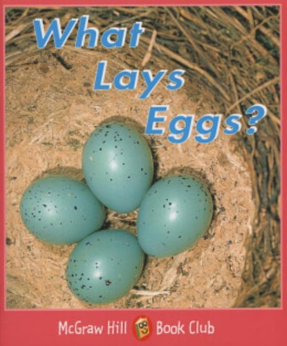 9780072547467: What Lays Eggs?: Level 1 (McGraw-Hill Book Club)