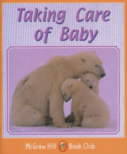 9780072547542: Taking Care of Baby: Level 2 (McGraw-Hill Book Club)