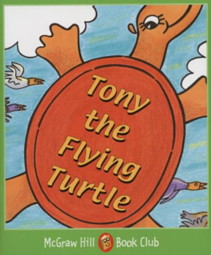 9780072547634: Tony the Flying Turtle: Level 3 (McGraw-Hill Book Club)
