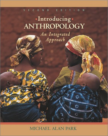 9780072549232: Introducing Anthropology: An Integrated Approach
