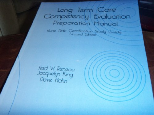 Long Term Care Competency Evaluation Preparation Manual: Fred W. Reneau,
