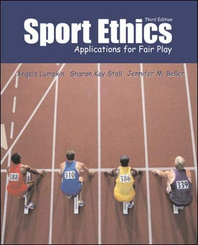 Sport Ethics: Applications for Fair Play with: Angela Lumpkin; Sharon