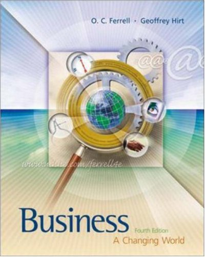 Business: A Changing World, 4th Edition: Ferrell