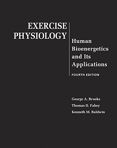 Exercise Physiology: Human Bioenergetics and Its Applications: Brooks Dr., George