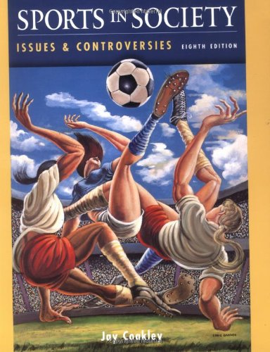 9780072556575: Sports In Society: Issues and Controversies, Eighth Edition