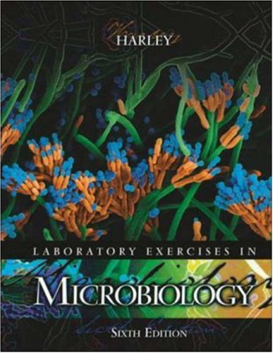 Laboratory Exercises in Microbiology: Harley, John P;