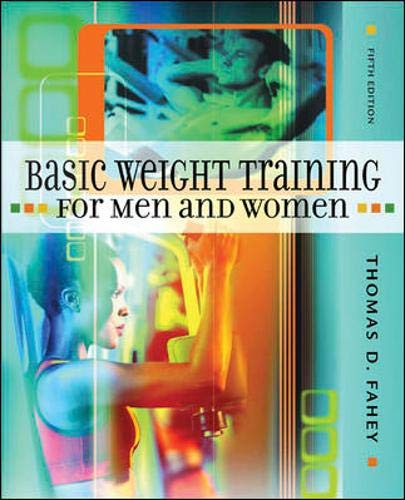 9780072556889: Basic Weight Training for Men and Women