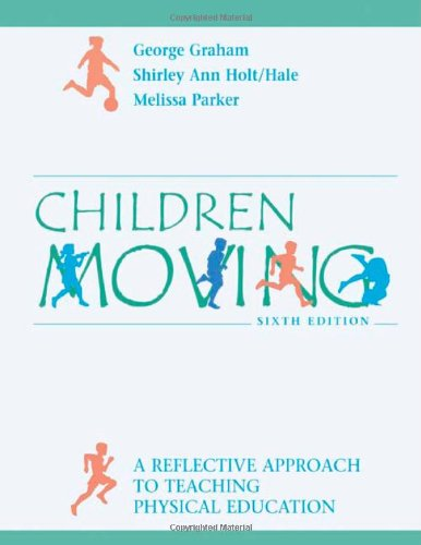 9780072556940: Children Moving: A Reflective Approach to Teaching Physical Education