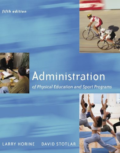 Administration Of Physical Education And Sport Programs: Horine, Larry; Stotlar,