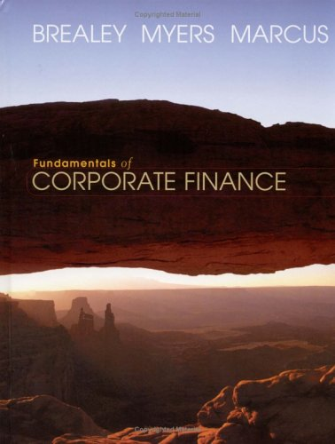Fundamentals of Corporate Finance (Mcgraw-Hill/Irwin Series in Finance, Insurance, and Real Estate) (0072557524) by Richard A. Brealey; Stewart C. Myers; Alan J. Marcus