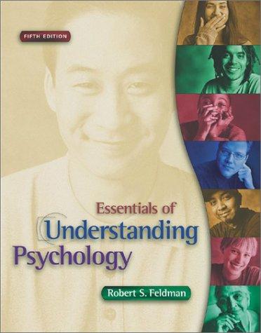 Essentials of Understanding Psychology, 5th edition: Feldman, Robert S