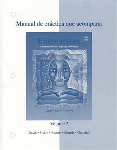 Manual de práctica que acompaña Entrevistas: Segunda parte (9780072558616) by Robert L. Davis; H. Jay Siskin; Alicia Ramos