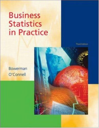 Business Statistics in Practice with Student CD-ROM (9780072559972) by Bruce L Bowerman; Richard T O'Connell; Richard O'Connell
