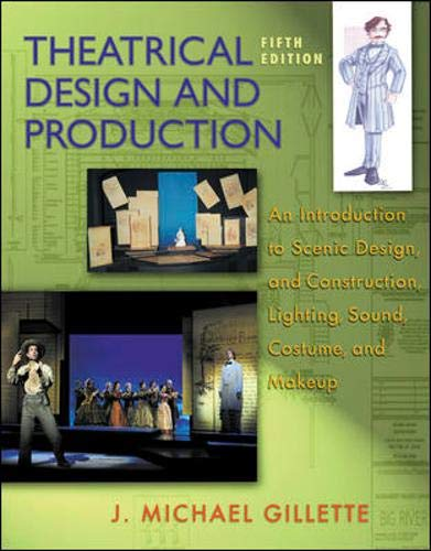 9780072562620: Theatrical Design and Production: An Introduction to Scene Design and Construction, Lighting, Sound, Costume, and Makeup