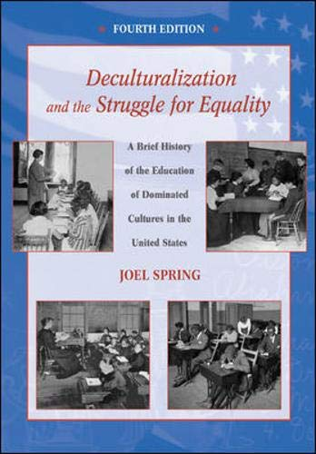 9780072563832: Deculturalization and the Struggle for Equality: A Brief History of the Education of Dominated Cultures in the United States