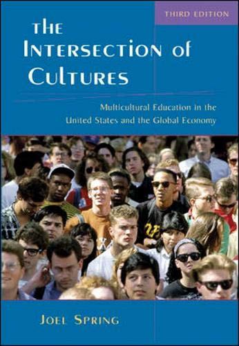 9780072563962: The Intersection of Cultures: Multicultural Education in the United States and the Global Economy