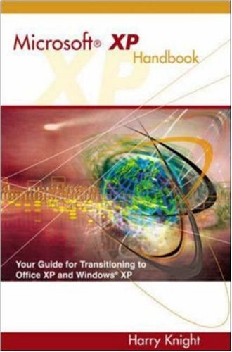 9780072565850: Microsoft XP Handbook: Your Guide to Transitioning to Office XP and Windows XP