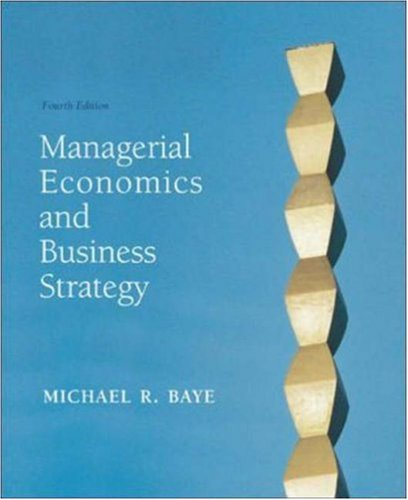 Managerial Economics and Business Strategy: Michael R. Baye