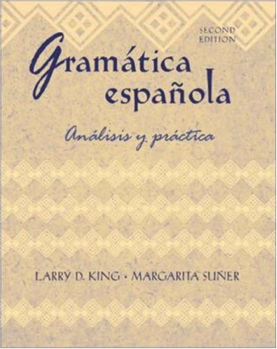 Gramatica espanola: Analisis y practica: King, Larry D.; Suñer, Margarita; Suner, Margarita