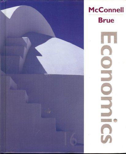 Economics: Principles, Problems, and Policies, 16th Edition: Campbell R. McConnell,