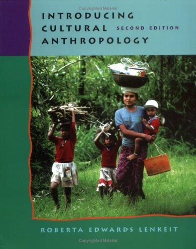 Introducing Cultural Anthropology: Roberta Edwards Lenkeit,