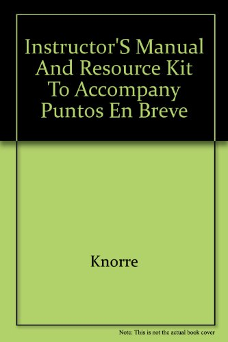 Instructor's Manual and Resource Kit to Accompany: Knorre