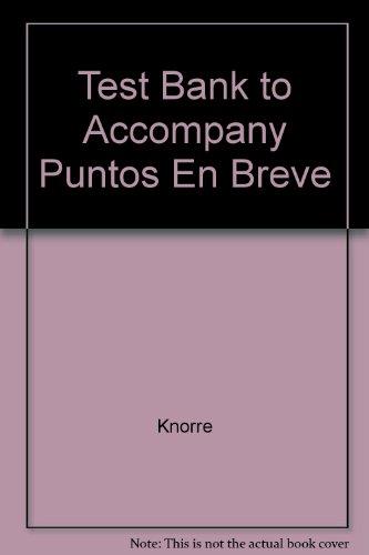 Test Bank to Accompany Puntos En Breve: Knorre